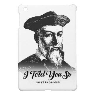 Nostradamus: Ik vertelde zo u iPad Mini Cases