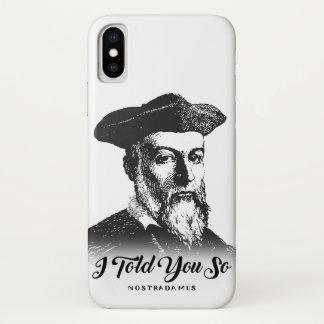 Nostradamus: Ik vertelde zo u iPhone X Hoesje