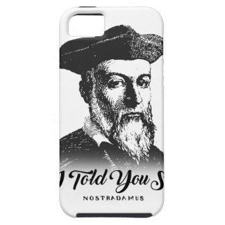 Nostradamus: Ik vertelde zo u Tough iPhone 5 Hoesje