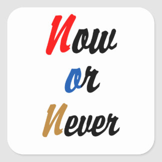 Nu of nooit vierkante sticker