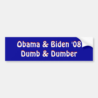 "Obama & Biden ""08Dumb & Stommer, Obama & Biden""… Bumpersticker"