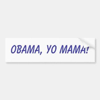 Obama, Mamma's Yo! Bumpersticker
