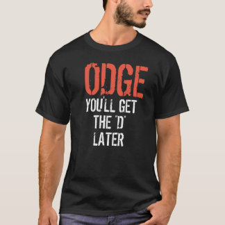 "ODGE ZAL U ""D"" LATER WORDEN T SHIRT"