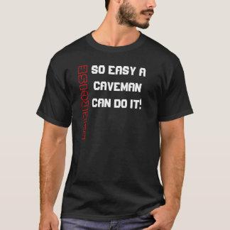 Oefening; Een zo Gemakkelijke Holbewoner kan IT T Shirt