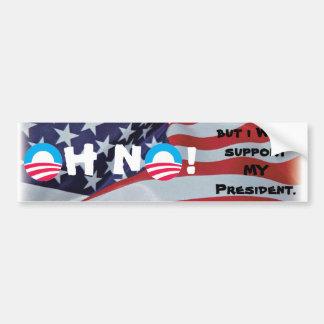 Oh Nr! Maar ik zal MIJN Voorzitter steunen Bumpersticker