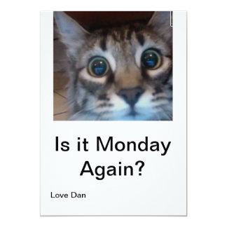 Oh nr, zijn Maandag opnieuw? Grappige kaart met 12,7x17,8 Uitnodiging Kaart
