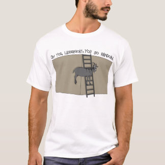 Oh, u LadderGoat, ZO Willekeurig u T Shirt