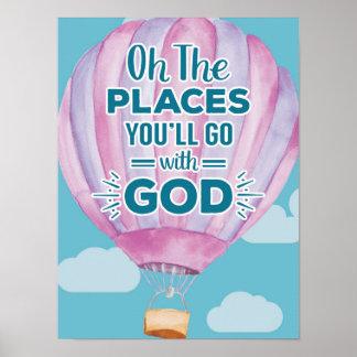 Oh zal de Plaatsen u met de Druk van de God gaan Poster