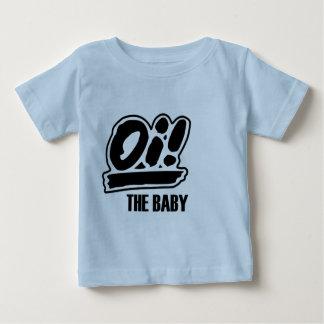 Oi! De babyt-shirt! Baby T Shirts