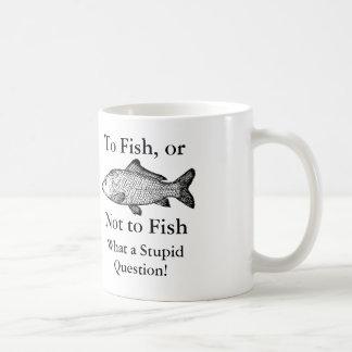 Om of niet vissen te vissen wat een stomme koffiemok