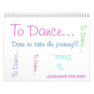 Om te dansen… , Durf om de reis te nemen!!! , Aan Kalender