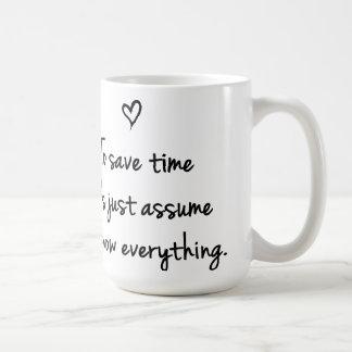 Om tijd te besparen veronderstel enkel de Grappige Koffiemok