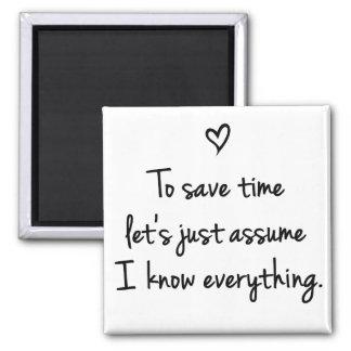 Om tijd te besparen veronderstel enkel de Grappige Vierkante Magneet
