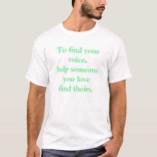 Om uw stem te vinden, help iemand u van vondst. t shirt