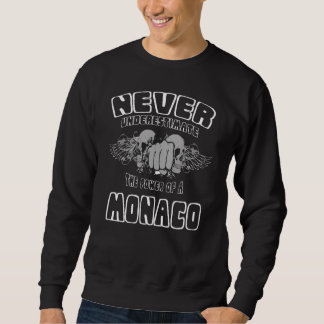 Onderschat nooit de Macht van MONACO Trui