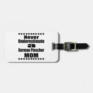 Onderschat nooit Duits Mamma Pinscher Bagagelabel