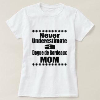 Onderschat nooit het Mamma van Dogue DE Bordeaux T Shirt