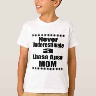 Onderschat nooit het Mamma van Lhasa Apso T Shirt