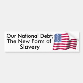 Onze Nationale Schuld; De nieuwe Vorm van de Slave Bumpersticker