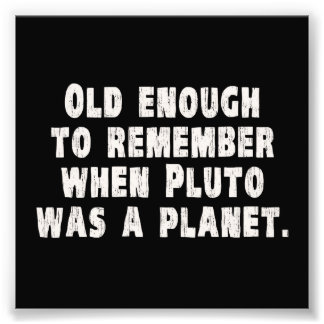 Oud genoeg om te herinneren toen de Pluto een Foto Afdrukken