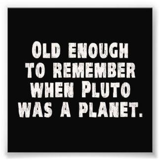 Oud genoeg om te herinneren toen de Pluto een Plan Foto Print