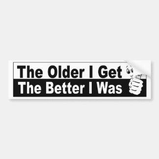 ouder krijg ik beter ik was grappige autosticker bumpersticker