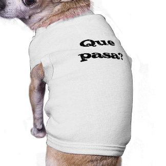 Pasa van Que? T-shirt