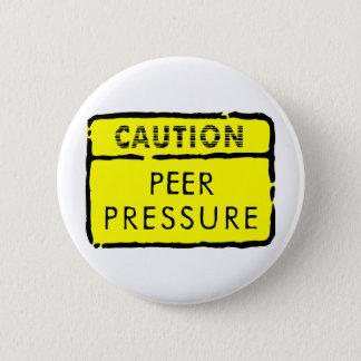 Peer Druk van de voorzichtigheid Ronde Button 5,7 Cm