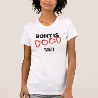 PETA Bont is dood T-shirt