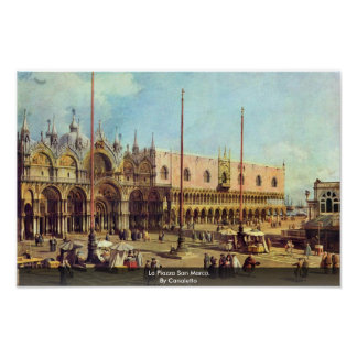Piazza San Marco van La. Door Canaletto Poster
