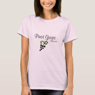 Pinot Grigio is mijn wijn T Shirt