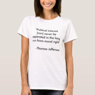 """""""Politieke rente [kan] nooit worden gescheiden in… T Shirt"""