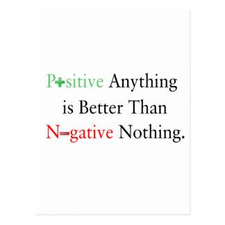 Positief is om het even wat beter dan negatief briefkaart