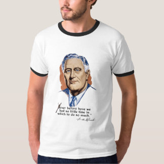 President Franklin Roosevelt en Citaat -- WO.II T Shirt