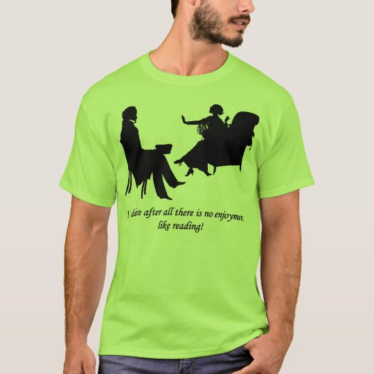 Pride and Prejudice - No enjoyment like reading T Shirt