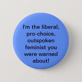 Pro-keus, Liberale, Feministische Knoop Ronde Button 5,7 Cm
