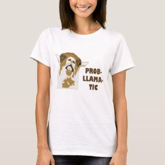 Prob-lama-tic T Shirt