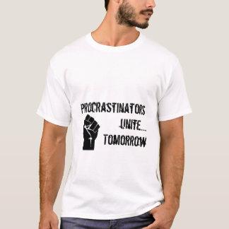Procrastinators verenigt zich….Morgen T Shirt