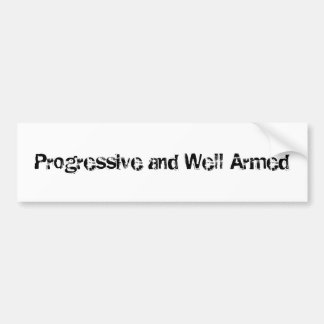 Progressief en goed-Bewapend Bumpersticker