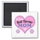 Proud Bull Terrier mom Magneet
