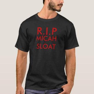 R.I.P, MICAH SLOAT T SHIRT