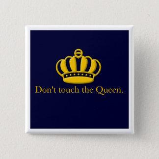 Raak niet de Koningin Button