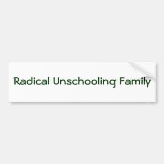 Radicale Familie Unschooling Bumpersticker