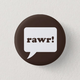 """rawr!"" knoop ronde button 3,2 cm"