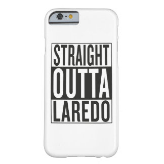 rechte outta Laredo Barely There iPhone 6 Hoesje