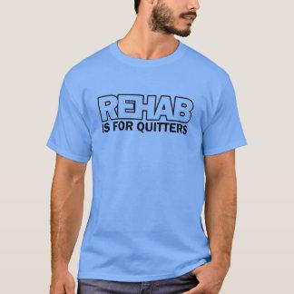 Rehab is voor Slappelingen T Shirt