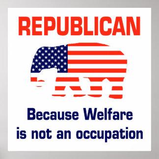 Republikeins - omdat het Welzijn geen beroep is Poster