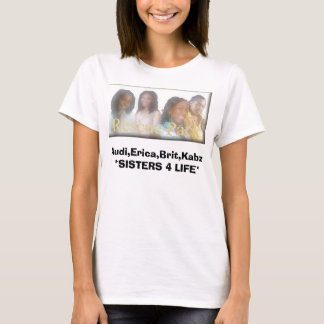 RESUYCE, Audi, Erica, Brit, Kabz *SISTERS 4 LIFE* T Shirt