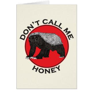 Roep me niet Honing, Art. van de Das van de Honing Kaart