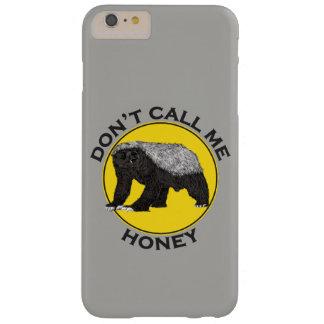 Roep me niet Honing, de Feministische Slogan van Barely There iPhone 6 Plus Hoesje